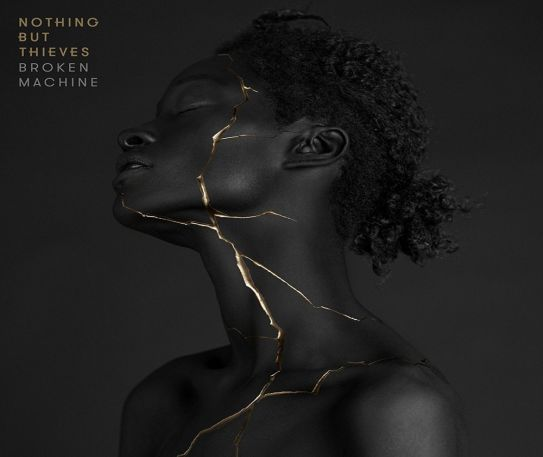 Nothing But Thieves release their second album, Broken Machine