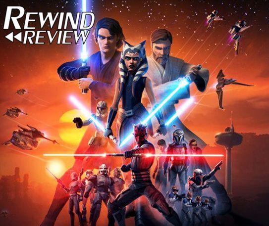 Rewind Reviews - Star Wars: The Clone Wars - The Final Season